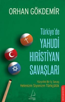 Türkiye'de Yahudi Hıristiyan Savaşları Orhan Gökdemir