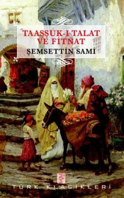 Taaşşuk-i Talat ve Fitnat %40 indirimli Şemseddin Sami