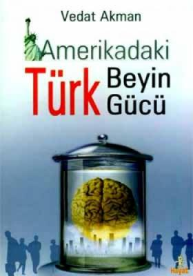 Amerikadaki Türk Beyin Gücü