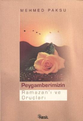 Peygamberimizin Ramazanı ve Oruçları Mehmed Paksu