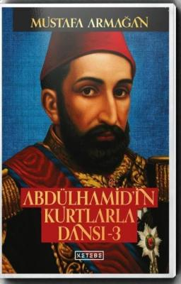 Abdülhamid'in Kurtlarla Dansı-3-Ciltli