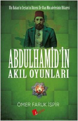Abdulhamidin Akıl Oyunları Ömer Faruk İspir