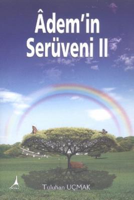 Ademin Serüveni-II
