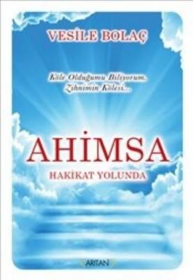 Ahimsa - Hakikat Yolunda