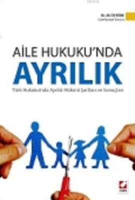 Aile Hukuku'nda Ayrılık Türk Hukukunda Ayrılık Hükmü Şartları ve Sonuçları