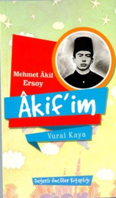 Akif'im - (Değerli Öncüler Kitaplığı)