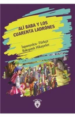 Ali Baba Y Los Cuarenta Ladrones-İspanyolca Türkçe Bakışımlı Hikayeler