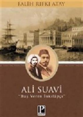 Ali Suavi - Baş Veren İnkılapçı