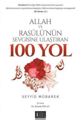 Allah ve Resulünün Sevgisine Ulaştıran 100 Yol