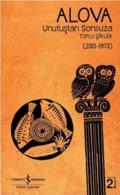 Alova Unutuştan Sonsuza Toplu Şiirler 2013-1973