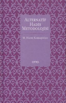 Alternatif Hadis Metodolojisi-Ciltli