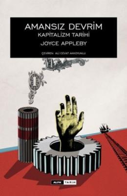Amansız Devrim Kapitalizm Tarihi (K.Kapak) Joyce Appleby