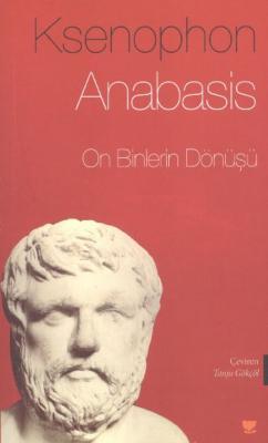 Anabasis (On Binlerin Dönüşü) Ksenophon