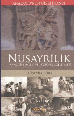 Anadolu'nun Gizli İnancı Nusayrilik (İnanç Sistemleri ve Kültürel Özellikleri)