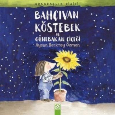 Arkadaşlık Dizisi - Bahçıvan Köstebek ve Günebakan Çiçeği