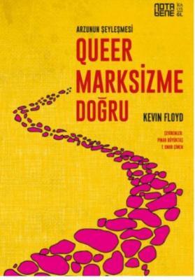 Arzunun Şeyleşmesi Queer Marksizme Doğru