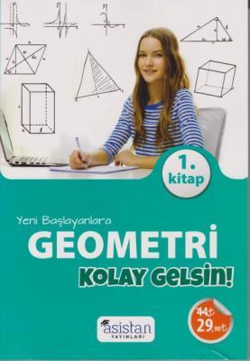 Asistan Yeni Başlayanlara Geometri Kolay Gelsin 1. Kitap-YENİ
