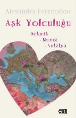 Aşk Yolculuğu Selanik Monza Antalya