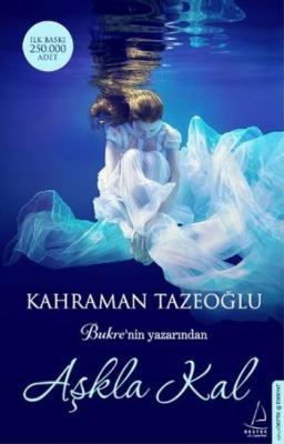 Aşkla Kal,Kahraman Tazeoğlu