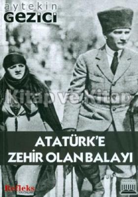 Atatürk'e Zehir Olan Balayı
