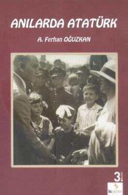 Atatürk Kitapları: Anılarda Atatürk
