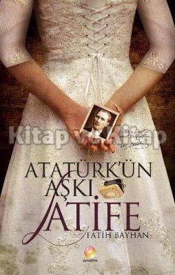 Atatürk'ün Aşkı Latife Fatih Bayhan