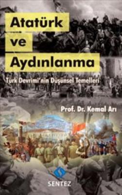 Atatürk ve Aydınlanma - Türk Devriminin Düşünsel Temelleri