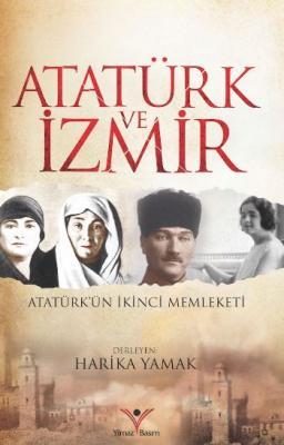 Atatürk ve İzmir Harika Yamak