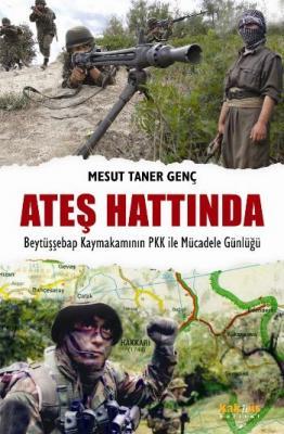 Ateş Hattında-Beytüşşebap Kaymakamının  PKK ile Mücadele Günlüğü
