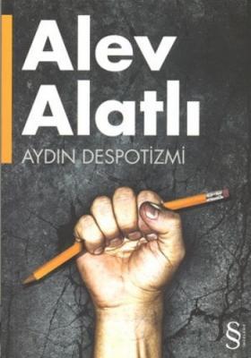 Aydın Despotizmi,Alev Alatlı