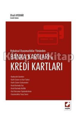Hukuksal Uyuşmazlıklar YönündenBanka Kartları ve Kredi Kartları
