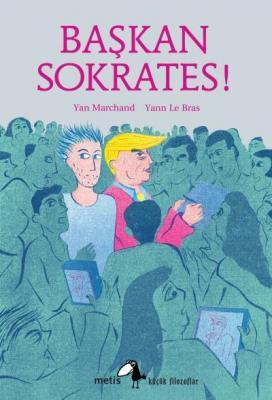 Başkan Sokrates-Platon'un Gorgias'ından Esinle