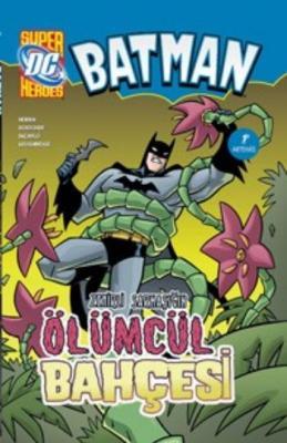 Batman Zehirli Sarmaşıkın Ölümcül Bahçesi