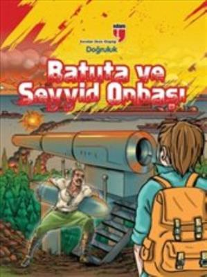 Batuta ve Seyyid Onbaşı-Doğruluk - Karakter Okulu Kitaplığı