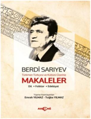 Bedri Sarıyev Türkmen Türkçesi ve Kültürü Üzerine Makaleler (Dil-Folklor-Edebiyat)
