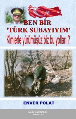 Ben Bir Türk Subayıyım - Kimlerle Yürümüşüz Biz Bu Yolları