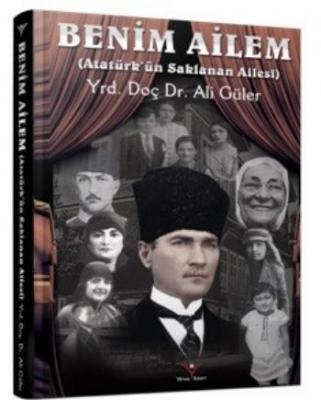 Benim Ailem-Atatürkün Saklanan Ailesi