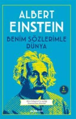 Benim Sözlerimle Dünya-Alice Calapricein seçtiği Einsteindan Alıntılar