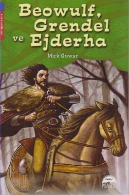 Beowulf Grendel ve Ejderha-4. ve 5. Sınıflar Oxford Kitaplığı