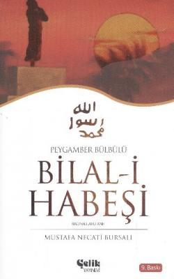 Bilal-i Habeşi Peygamber Bülbülü