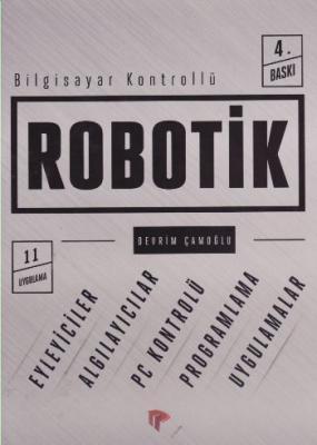 Bilgisayar Kontrollü Robotik Devrim Çamoğlu