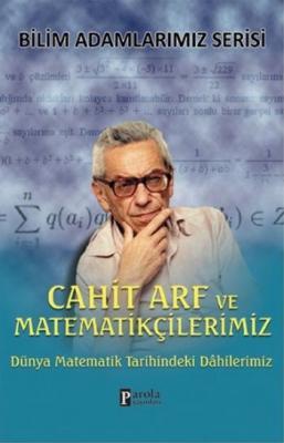 Bilim Adamlarımız Serisi-Cahit Arf ve Matematikçilerimiz