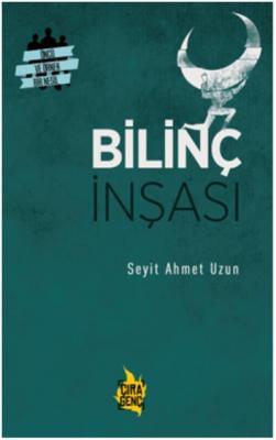 Bilinç İnşası Seyit Ahmet Uzun