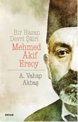 Bir Hazan Devri Şairi-Mehmed Akif Ersoy