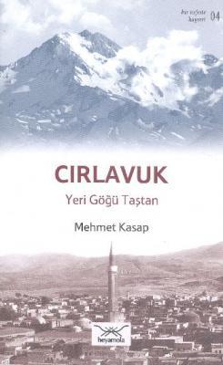 Bir Nefeste Kayseri-04 Cırlavuk Yeri Göğü Taştan