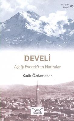 Bir Nefeste Kayseri-06 Develi Aşağı Everekten Hatıralar