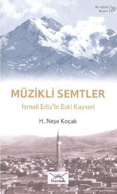 Bir Nefeste Kayseri-20 Müzikli Semtler İsmail Edizle Eski Kayseri