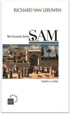Bir Osmanlı Şehri Şam Vakıflar ve Şehir