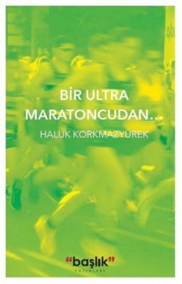 Bir Ultra Maratoncudan
