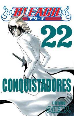 Bleach 22 Conquistadores